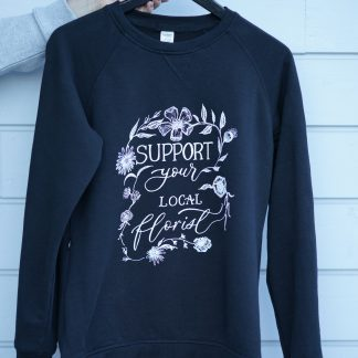 Support Local Florist Sweatshirt